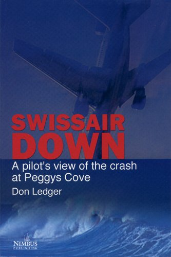 9781551093017: Swissair Down: A Pilot's View of the Crash at Peggy's Cove