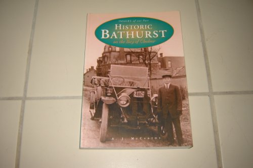 9781551093031: Historic Bathurst on the Bay of Chaleur (Images of our past)