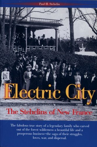 9781551093079: The Electric City: The Stehelins of New France