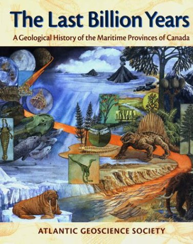 9781551093512: The Last Billion Years: A Geological History of the Maritime Provinces of Canada