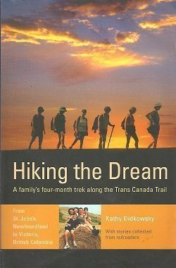 9781551093963: Hiking the dream: A familys four-month trek along the Trans Canada Trail