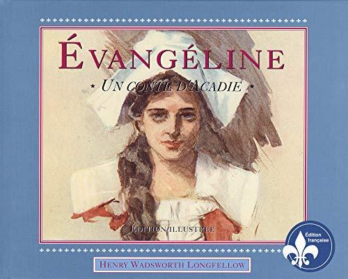 Evangeline, Illustrated (French): Longfellow, Henry Wadsworth