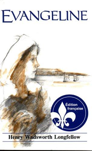 Evangeline (sm French): Henry Wadsworth Longfellow