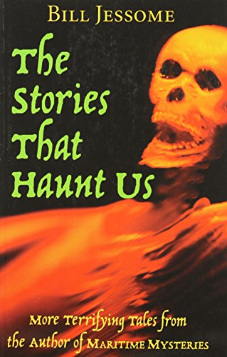 The Stories That Haunt Us: Bill Jessome