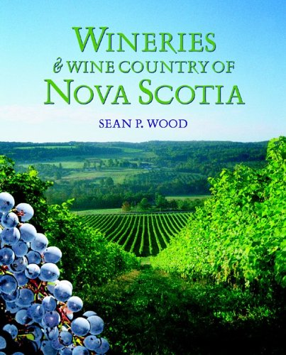 Wineries & Wine Country of Nova Scotia: Wood, Sean