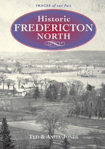 Historic Fredericton North: Jones, Anita; Jones,