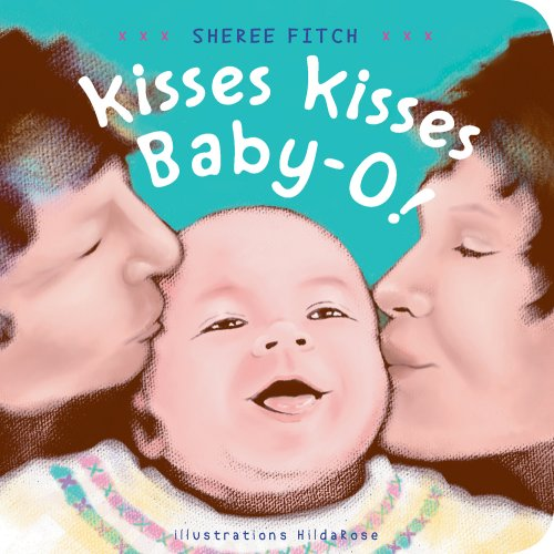 Kisses Kisses Baby-O!: Fitch, Sheree