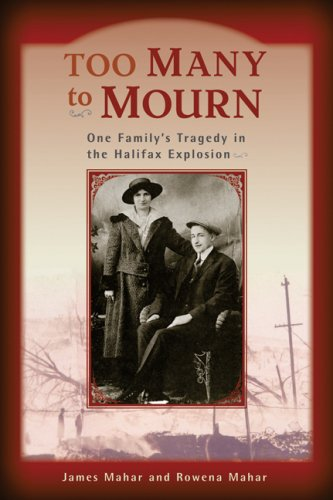 9781551096681: Too Many to Mourn: One Family's Tragedy in the Halifax Explosion