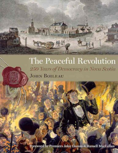 The Peaceful Revolution : 250 Years of Democracy in Nova Scotia