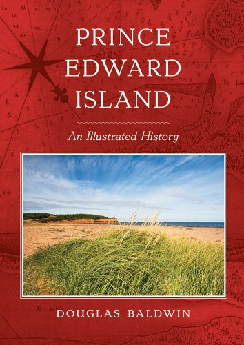 Prince Edward Island: An Illustrated History (1551097133) by Baldwin, Douglas