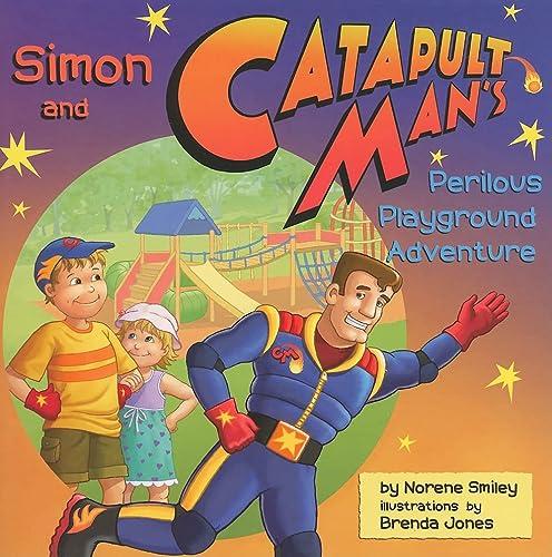 9781551097145: Simon and Catapult Man's Perilous Playground Adventure
