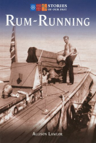 Rum-Running: Stories of Our Past