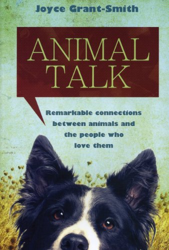 9781551097787: Animal Talk: Remarkable Connections Between Animals and the People Who Love Them