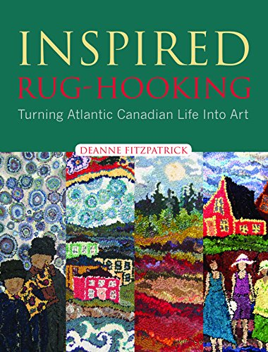 9781551097800: Inspired Rug-Hooking: Turning Atlantic Canadian Life into Art