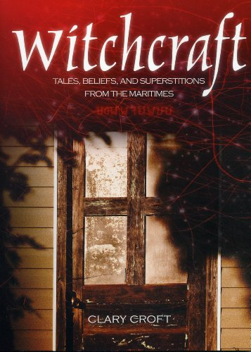 9781551097862: Witchcraft: Tales, Beliefs and Superstitions from the Maritimes