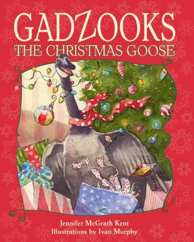 9781551097947: Gadzooks the Christmas Goose