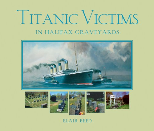 Titanic Victims In Halifax Graveyards: Blair Beed