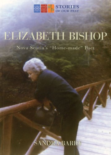 9781551098234: Elizabeth Bishop: Nova Scotia's Home-made Poet (Stories of Our Past)