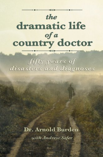 The Dramatic Life of a Country Doctor: Dr. Arnold Burden