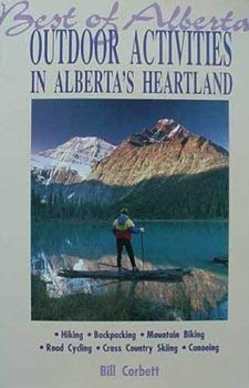 Best of Alberta Outdoor Activities in Alberta's Heartland: Corbett, Bill