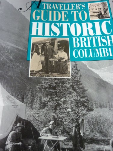Traveller's Guide to Historic British Columbia: Rosemary Neering