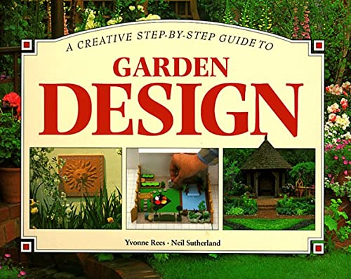 9781551101774: A Creative Step-By-Step Guide to Garden Design (Step-By-Step Gardening)