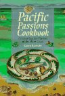 9781551103808: Pacific Passions Cookbook: Celebrating the Cuisine of the Pacific Northwest