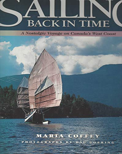 9781551104874: Sailing Back in Time: A Nostalgic Voyage on Canada's West Coast
