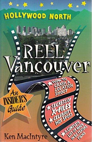 Reel Vancouver an Insiders Guide: Macintyre, Ken