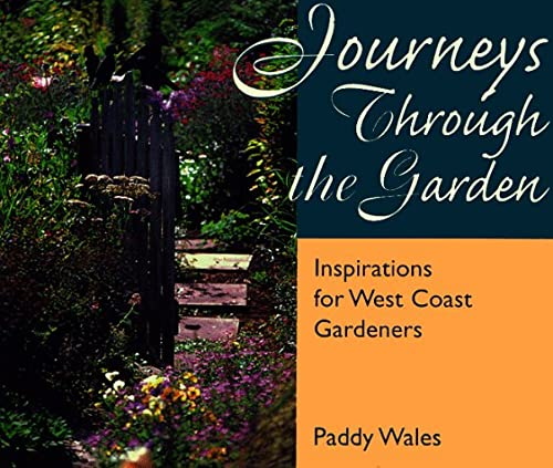 Journeys Through the Garden: Inspiration for Gardeners in B.C. and the Pacific Northwest