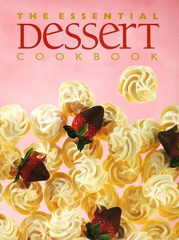 9781551108490: The Essential Dessert Cookbook