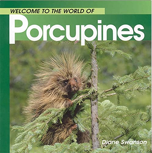 9781551108568: Welcome to the World of Porcupines (Welcome to the World Series)