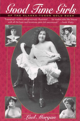 9781551109947: Good Time Girls: Of the Alaska-Yukon Gold Rush