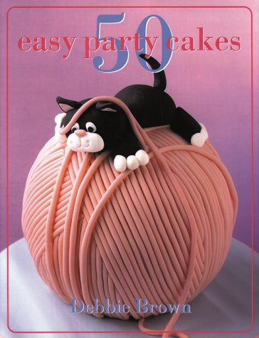 9781551109978: 50 Easy Party Cakes