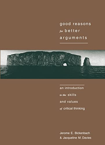 Good Reasons for Better Arguments: An Introduction: Bickenbach, Jerome E.,