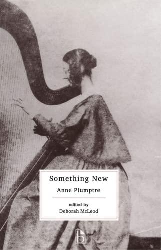 Something New (Broadview Literary Texts): Anne Plumptre; Editor-Deborah