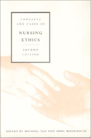 Concepts and Cases in Nursing Ethics: Yeo, Michael; Moorhouse, Anne (Eds.)