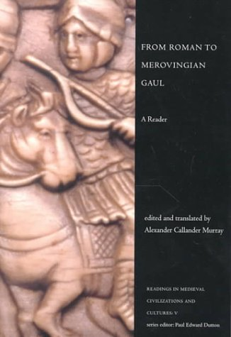 9781551111025: From Roman to Merovingian Gaul (Readings in Medieval Civilizations & Cultures)