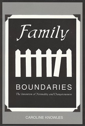 9781551111087: Family Boundaries: The Invention of Normality and Dangerousness