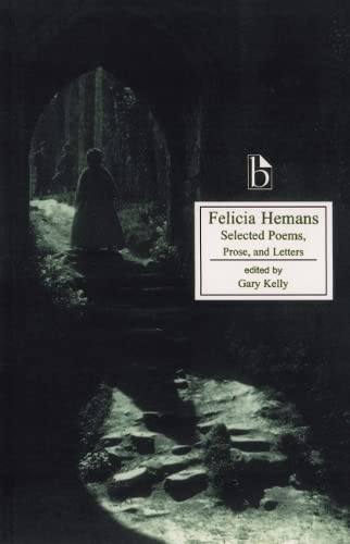 Felicia Hemans : Selected Poems, Prose, and: Felicia Hemans