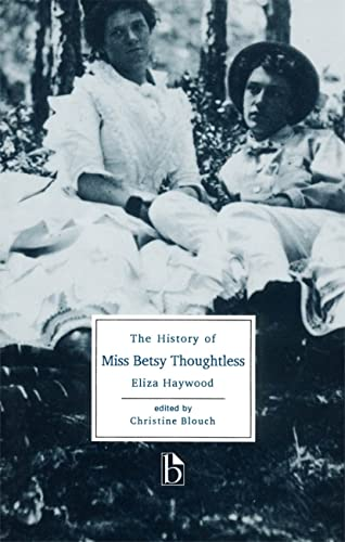 9781551111476: The History of Miss Betsy Thoughtless