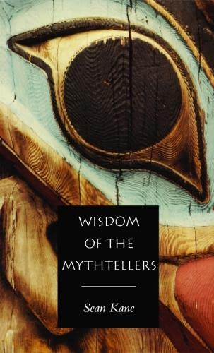 9781551112084: Wisdom of the Mythtellers