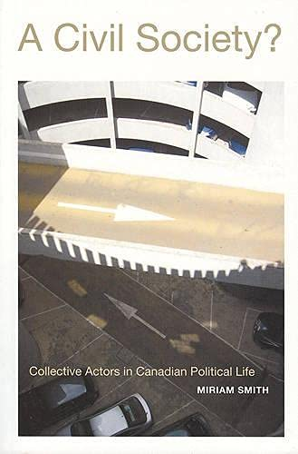 9781551112312: A Civil Society?: Collective Actors in Canadian Political Life