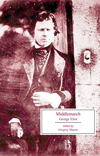 Middlemarch: A Study of Provincial Life (Broadview: George Eliot