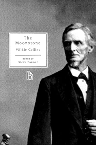 The Moonstone (Broadview Editions): Wilkie Collins