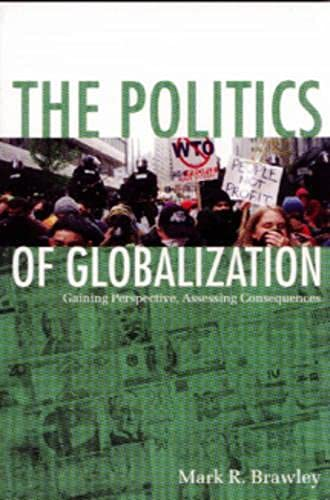 9781551112800: The Politics of Globalization: Gaining Perspective, Assessing Consequences
