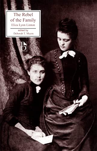 The Rebel of the Family (Broadview Literary Texts): Linton, Eliza Lynn