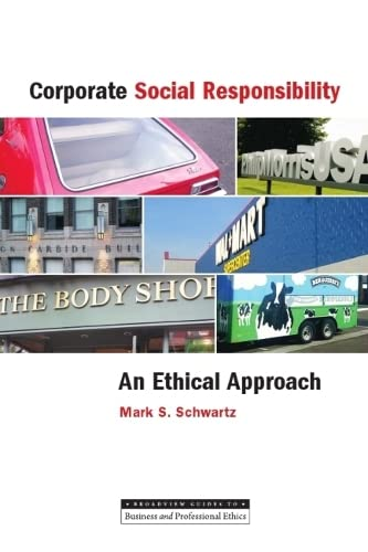 Corporate Social Responsibility: An Ethical Approach (9781551112947) by Mark S. Schwartz