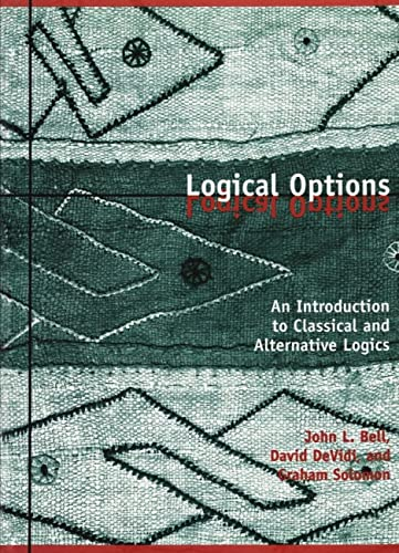 Logical Options: An Introduction to Classical and Alternative Logics (Paperback): Graham Solomon, ...