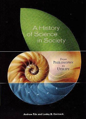 9781551113326: A History of Science in Society: From Philosophy to Utility